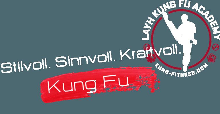 Kung Fu - Stillvoll - Sinnvoll - Krafvoll - Kungfu Fitness - Layh Kung Fu Academy